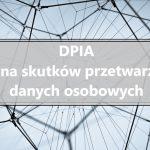Co to jest DPIA?